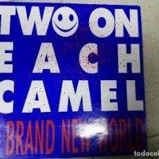 Discos de vinilo: TWO ON EACH CAMEL....A BRAND NEW WORLD ....MAXI-SINGLE 12¨-1989.. Lote 84663528