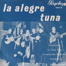 Discos de vinilo: LA ALEGRE TUNA - CLAVELITOS / LA TUNA PASA / ESTUDIANTINA MADRILEÑA / RONDALLA / EP PERGOLA DE 1965. Lote 254127020