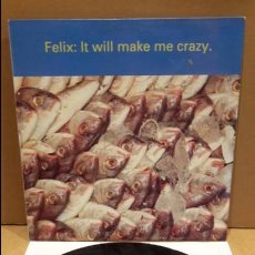 Discos de vinilo: FELIX. IT WILL MAKE ME CRAZY. MAXI-SG / CONSTRUCTION - 1992 / MBC. ***/***. Lote 84730700