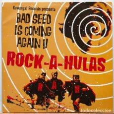 Discos de vinilo: ROCK-A-HULAS – BAD SEED IS COMING AGAIN!!. Lote 84749584