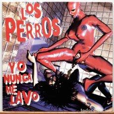 Discos de vinilo: LOS PERROS – YO NUNCA ME LAVO. Lote 84799748