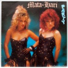 Discos de vinilo: MATA HARI– PARTY. Lote 84809512