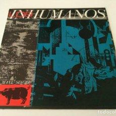 Discos de vinilo: LOS INHUMANOS - ERES UNA FOCA. Lote 84831248