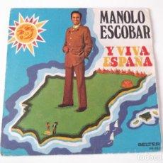 Discos de vinilo: MANOLO ESCOBAR - Y VIVA ESPAÑA. Lote 84851996