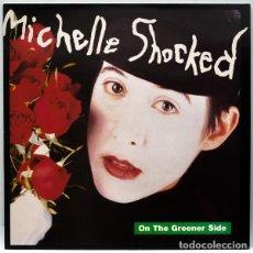 Discos de vinilo: MICHELLE SHOCKED ?– ON THE GREENER SIDE. Lote 84857396