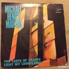 Discos de vinilo: MICHAEL HENRY MARTIN. THE TASTE OF GRAPES / LIGHT MY LOVIN'LAMP .1969. PROMOCIONAL. Lote 84882168