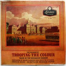 Discos de vinilo: BAND OF THE GRENADIER GUARDS - TROOPING THE COLOUR - LP LONDON RECORDS 1956 USA BPY. Lote 84963664