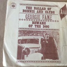 Discos de vinilo: GEORGIE FAME. THE BALLAD OF BONNIE AND CLYDE / BEWARE OF THE DOG. CBS. Lote 84969280