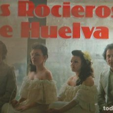 Discos de vinilo: LOS ROCIEROS DE HUELVA LP SELLO PHILIPS EDITADO EN ESPAÑA AÑO 1979. Lote 84969460