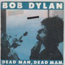 Dischi in vinile: BOB DYLAN / DEAD MAN, DEAD MAN / LENNY BRUCE (SINGLE ESPAÑOL 1981). Lote 85021528