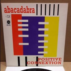 Discos de vinilo: ABACADABRA. POSITIVE CONNEXTION. MAXI-SG / BOY RECORDS - 1994 / MBC. ***/***. Lote 85046308