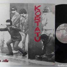 Discos de vinilo: KORTATU.A LA CALLE 1986 COMO NUEVO EP 12