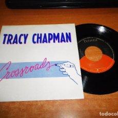 Discos de vinilo: TRACY CHAPMAN CROSSROADS SINGLE VINILO PROMO ESPAÑOL DEL AÑO 1989 CONTIENE MISMO TEMA. Lote 85081348