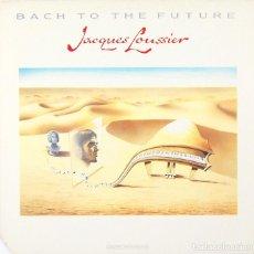 Discos de vinilo: JACQUES LOUSSIER - BACH TO THE FUTURE (LP, VINILO, USA 1986). Lote 85108144