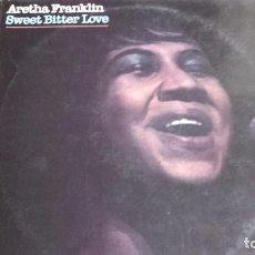 Discos de vinilo: VINILO ARETHA FRANKLIN: SWEET BITTER LOVE. Lote 85130192