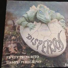 Discos de vinilo: SG DISPERSOS: EL REY PROSCRITO. Lote 85170628