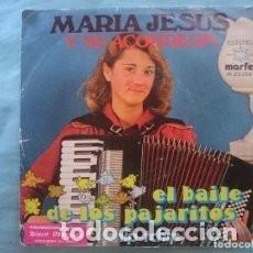 Discos de vinilo: MARIA JESUS Y SU ACORDEON EL BAILE DE LOS PAJARITOS. Lote 85210852
