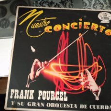 Discos de vinilo: LP - FRANK POURCEL Y SU ORQUESTA DE CUERDAS - NUESTRO CONCIERTO. Lote 85327988