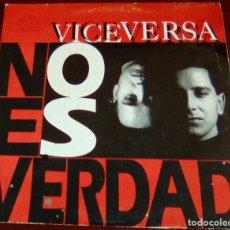 Discos de vinilo: VICEVERSA - NO ES VERDAD - MAXISINGLE.12 - 1992. Lote 85345192