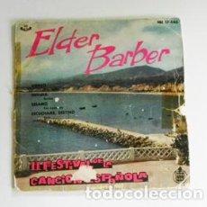 Discos de vinilo: ELDER BARBER II FESTIVAL DE LA CANCIÓN ESPAÑOLA BENIDORM 1960 - DISCO VINILO 45 RPM - MÚSICA 4 TEMAS. Lote 85357148