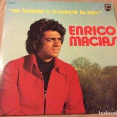 Discos de vinilo: ENRICO MACIAS UN HOMME A TRAVERSE LA MER. PHILIPS 1973. ED FRANCESA. Lote 85361888