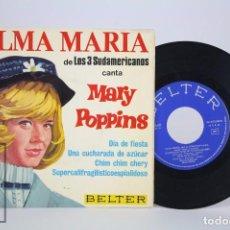 Discos de vinilo: DISCO SINGLE DE VINILO - ALMA MARÍA DE LOS 3 SUDAMERICANOS. MARY POPPINS - BELTER, 1966. Lote 85399804
