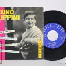 Discos de vinilo: DISCO EP DE VINILO - BRUNO FILIPPINI. SÁBADO NOCHE / NO DEBES OLVIDAR... - BELTER, 1964. Lote 85402408