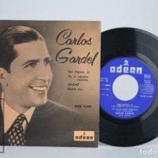 Discos de vinilo: DISCO EP DE VINILO - CARLOS GARDEL. CHE PAPUSA, OI. NO TE ENGAÑES CORAZÓN - ODEON, 1958. Lote 85402640