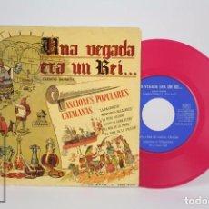 Discos de vinilo: DISCO EP DE VINILO - UNA VEGADA ERA UN REI... / CANCIONES POPULARES CATALANAS - ODEON, 1958. Lote 85403052