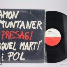 Discos de vinilo: DISCO LP DE VINILO - RAMÓN MUNTANER / MIQUEL MARTÍ I POL. PRESAGI - EDIGSA, 1976. Lote 85408268