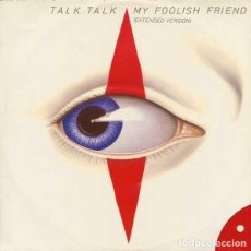 Discos de vinilo: & - TALK TALK - MY FOOLISH FRIEND - MAXI SINGLE. Lote 85413628