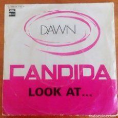 Discos de vinilo: DAWN - CANDIDA / LOOK AT... (EMI) SINGLE 1970. Lote 51770213