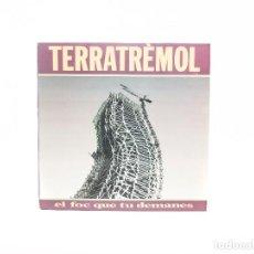Discos de vinilo: LP. EL FOC QUE TU DEMANES. TERRATRÈMOL. (NM-/VG+). Lote 85731588
