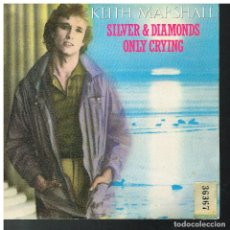 Discos de vinilo: KEITH MARSHALL - SILVER AND DIAMONDS / ONLY CRYING - SINGLE 1982 - PROMO. Lote 85734652