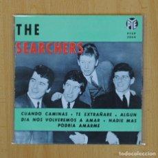 Discos de vinilo: THE SEARCHERS - CUANDO CAMINAS + 3 - EP. Lote 85752412