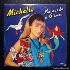 Discos de vinilo: SINGLE MICHELLE - BERNARDO Y BIANCA - EMI 1991.. Lote 85812292