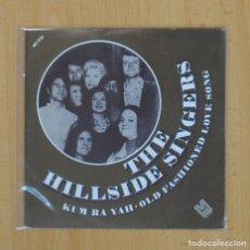 Discos de vinilo: THE HILLSIDE SINGERS - KUM BA YAH / OLD FASHIONED LOVE SONG - SINGLE. Lote 85825104