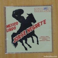 Discos de vinilo: JORGE NEGRETE - MEXICO LINDO + 3 -EP. Lote 85826039