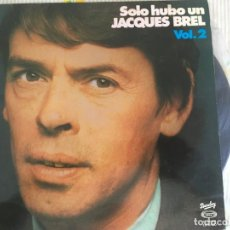 Discos de vinilo: LP JACQUES BREL-SOLO HUBO UN VOL.2. Lote 85826884