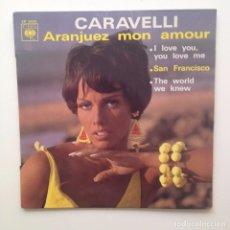 Discos de vinilo: CARAVELLI – ARANJUEZ MON AMOUR-CBS EP 6435(FRANCE). Lote 85832492