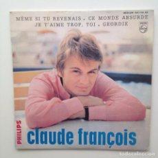 Discos de vinilo: CLAUDE FRANÇOIS :MEME SI TU REVENAIS +3 EP/PHILIPS/FRANCE . Lote 85846184
