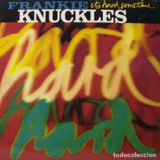 Discos de vinilo: FRANKIE KNUCKLES MAXI IT'S HARD SOMETIME NUEVO!!. Lote 217174001