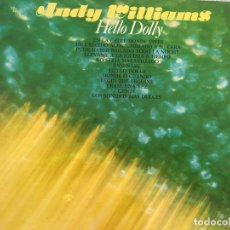 Discos de vinilo: LP ANDY WILLIAMS-HELLO DOLLY. Lote 85911044