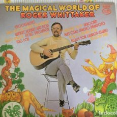 Discos de vinilo: LP ROGER WHITTAKER-THE MAGICAL WORLD OF... Lote 85911772