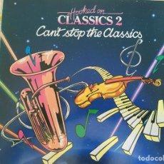 Discos de vinilo: LP HOOKED ON CLASSICS2-CAN'T STOP THE CLASSICS. Lote 85917772