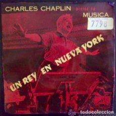 Discos de vinilo: CHARLES CHAPLIN CHARLOT DIRIGE SU MÚSICA - UN REY EN NUEVA YORK - SINGLE ESPAÑA ORIGINAL. Lote 27153174