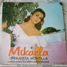 Discos de vinilo: MIKAELA CON LA ORQUESTA MONTILLA (MONTILLA 196?). Lote 85955672