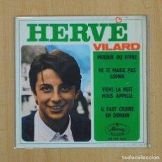 Discos de vinilo: HERVE VILARD - MOURIR OU VIVRE + 3 - EP. Lote 85982018
