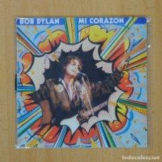 Discos de vinilo: BOB DYLAN - MI CORAZON / LET IT BE ME - SINGLE PROMO. Lote 85982826