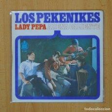 Discos de vinilo: LOS PEKENIKES - LADY PEPA / ARENA CALIENTE - SINGLE. Lote 85984279
